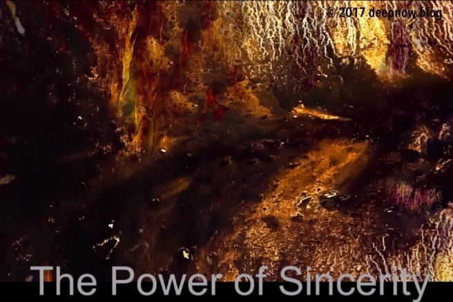 ©deepnow.blog The Power of Sincerity